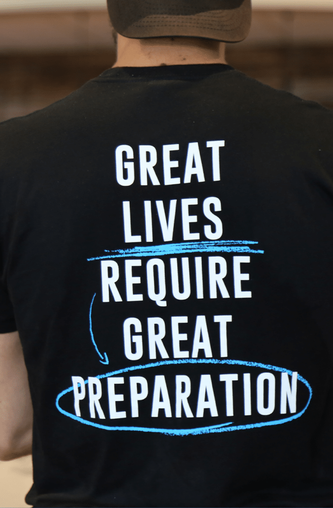 Great lives require great preparation shirt